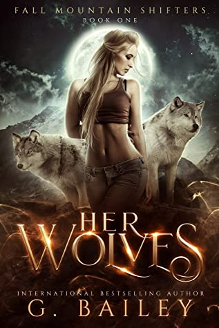 Her Wolves (Fall Mountain Shifters, #1)