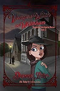 Vampire Witch in Westerham (Paranormal Investigation Bureau  Book 13)