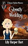 Ghostly Wedding (A Harper Harlow Mystery #17)