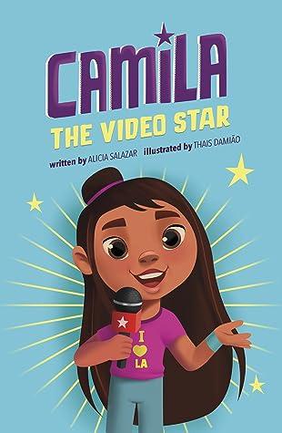 Camila the Video Star by Alicia Salazar