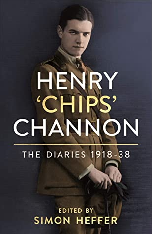 Henry 'Chips' Channon: The Diaries (Volume 1): 1918-38
