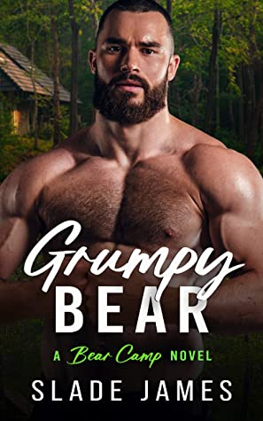 Grumpy Bear (Bear Camp, #1)