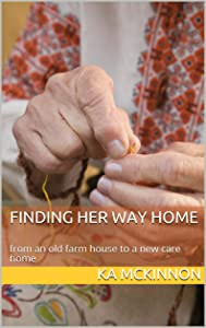 Finding Her Way Home: from an old farm house to a new care home
