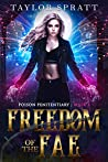 Freedom of the Fae (Poison Penitentiary, #3)