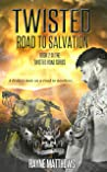 Twisted Road to Salvation (Twisted Road Series #2