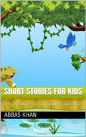 Short Stories for Kids : Best of Bedtime, Kids and Children Short Stories
