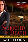 Schooled in Death (Thea Kozak #9)