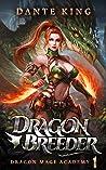 Dragon Breeder (Dragon Mage Academy, #1)
