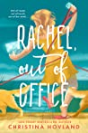 Rachel, Out of Office