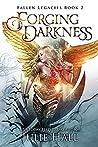 Forging Darkness (Fallen Legacies, #2)