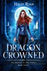 Dragon Crowned (The Dragon of 23rd Street #3)