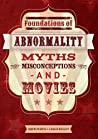 Foundations of Abnormality: Myths, Misconceptions, and Movies