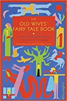 The Old Wives' Fairy Tale Book (Fairy Tale & Folklore Library)