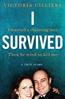 I Survived:  A True Story.