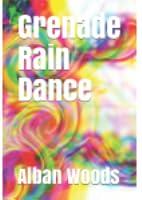 Grenade Rain Dance