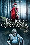 Echoes of Germania by H.B. Ashman