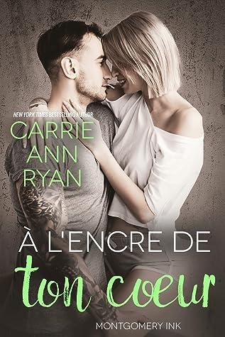 À l'encre de ton cœur by Carrie Ann Ryan