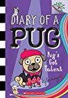 Pug's Got Talent: Branches Book (Diary of a Pug #4)