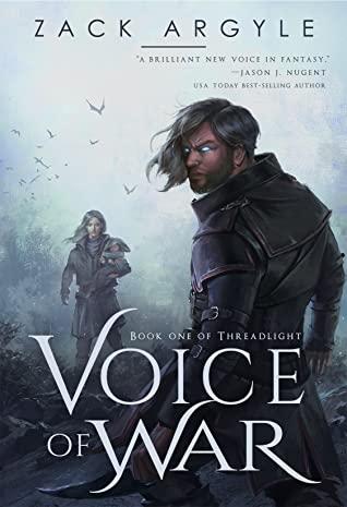 Voice of War (Threadlight, #1) by Zack Argyle