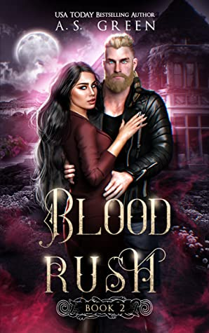 Blood Rush by A.S. Green