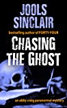 Chasing the Ghost: An Abby Craig Paranormal Mystery (Abby Craig Paranormal Mysteries Book 2)