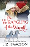 The Wrangling of the Wreath (Shiloh Ridge Ranch in Three Rivers #10)