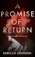 A Promise of Return (The Outlands Pentalogy #3)