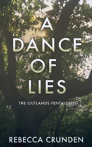 A Dance of Lies (The Outlands Pentalogy #4)