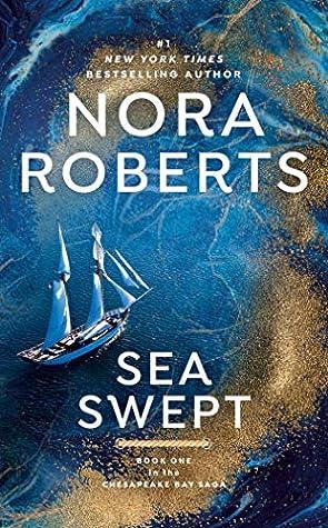 Sea Swept (Chesapeake Bay Saga, #1) by Nora Roberts