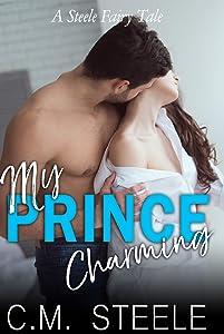 My Prince Charming (A Steele Fairy Tale Book 4)