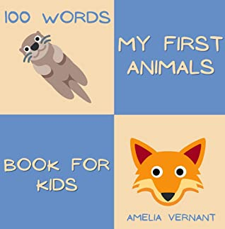 100 Words My First Animals - Book for Kids: Teach Your Kid The Names of Animals, Minimalistic and Very Simple Pictures, Big Letters, Educational Book, ... for Birthday (Creative & Stylish Gifts)
