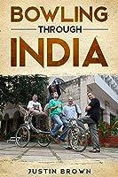 Bowling Through India