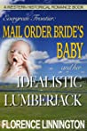 Mail Order Bride's Baby And Her Idealistic Lumberjack (A Western Historical Romance Book) (Evergreen Frontier)