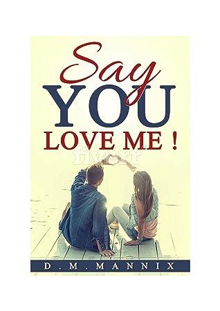Say You Love Me!