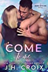 Come To Me (Dare With Me, #3)