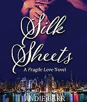 Silk Sheets (Fragile Love Book 2)