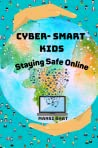 Cyber Smart Kids: Staying Safe Online