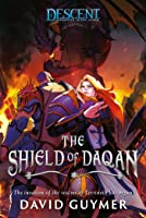 The Shield of Daqan: A Descent: Journeys in the Dark Novel