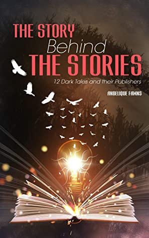 The Story Behind The Stories by Angelique Fawns