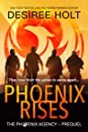 Phoenix Rises (The Phoenix Agency)