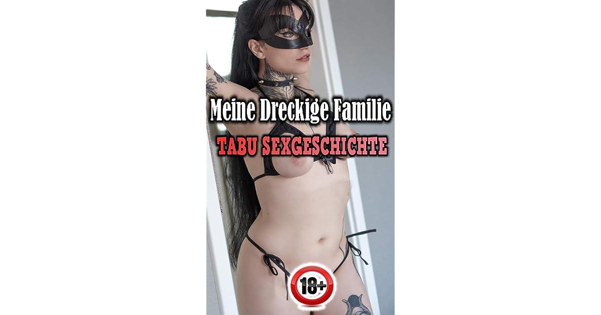 Meine Dreckige Familie [Tabu Sexgeschichten ab 18] by