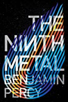 The Ninth Metal (The Comet Cycle Book 1)