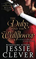 The Duke and the Wallflower (The Unwanted Dukes)