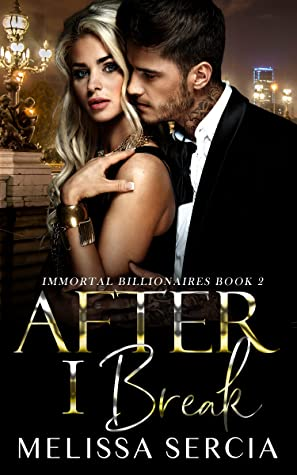 After I Break (Immortal Billionaires Book 2)