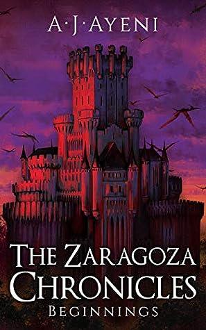The Zaragoza Chronicles: Beginnings