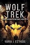 Wolf Trek: A Post-Apocalyptic Werewolf Novelette