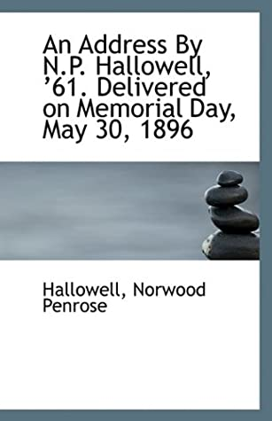 An Address By N.P. Hallowell '61. Delivered on Memorial Day, May 30, 1896