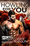 Howling for You: A Paranormal Shapeshifter Romance (Real Men Romance Season One)