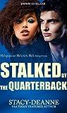 Stalked by the Quarterback: BWWM Thriller