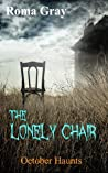 The Lonely Chair: An October Haunts Short Story